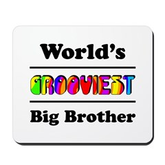 World's Grooviest Big Brother Mousepad