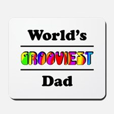 World's Grooviest Dad Mousepad