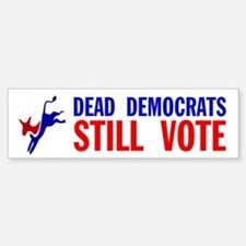 THEY KEEP ON VOTING Bumper Bumper Sticker
