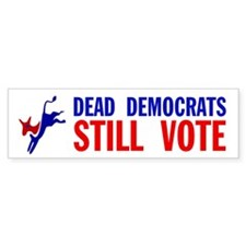 THEY KEEP ON VOTING Bumper Sticker