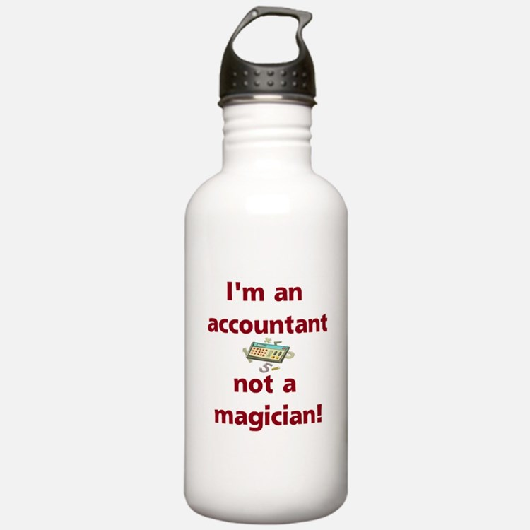 I'm An Accountant Not A Magic Water Bottle
