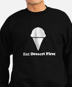 Eat Dessert First Sweatshirt