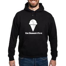 Eat Dessert First Hoodie