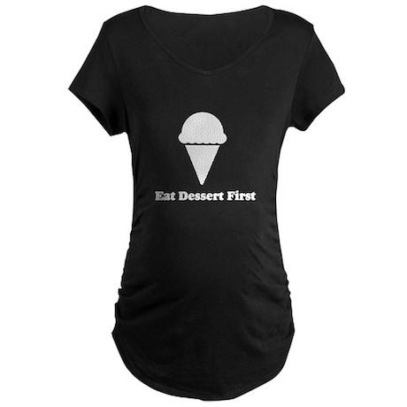 Eat Dessert First Maternity Dark T-Shirt