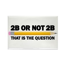 2B or not 2B Rectangle Magnet (10 pack)