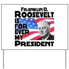 FDR 4ever Yard Sign