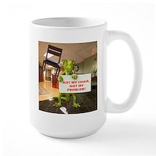 Not my Chair, Not my Problem Mug