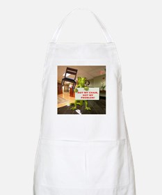 Not my Chair, Not my Problem Apron