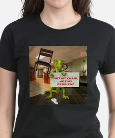 Not my Chair, Not my Problem Tee