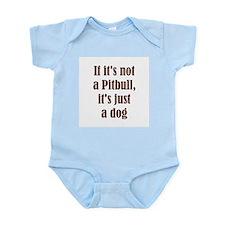 If it's not a Pitbull, it's j Infant Creeper