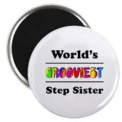 World's Grooviest Step Sister Magnet