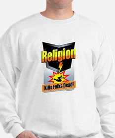Religion: Kills Folks Dead! Sweatshirt