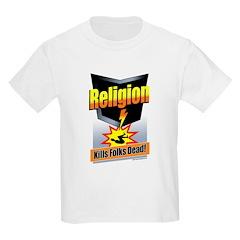 Religion: Kills Folks Dead! Kids Light T-Shirt
