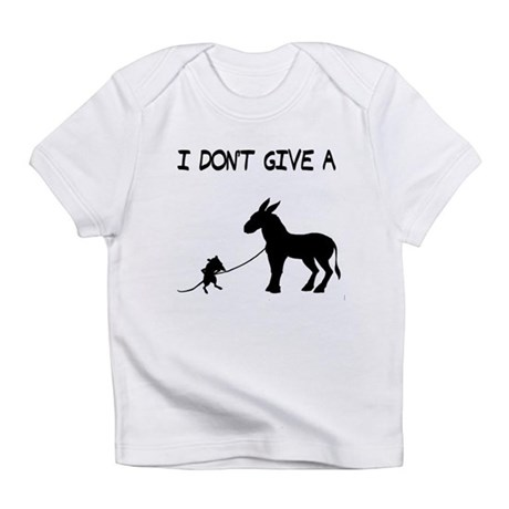 I Don't Give A Rat's Ass Infant T-Shirt
