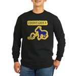 I Don't Give A Rat's Ass Long Sleeve Dark T-Shirt