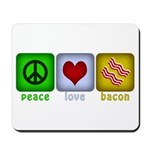 Peace Love and Bacon Mousepad