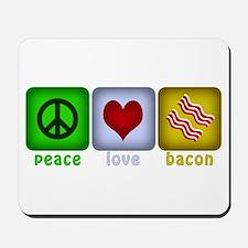 Peace Love and Bacon Mousepad