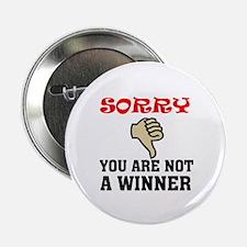 """NOT A WINNER 2.25"""" Button"""