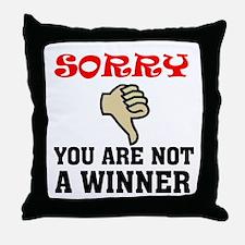 NOT A WINNER Throw Pillow