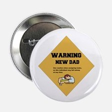 "Warning New Dad 2.25"" Button"