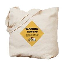 Warning New Dad Tote Bag