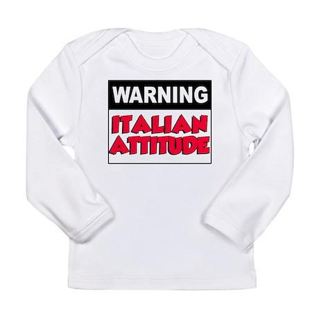 Warning Italian Attitude Long Sleeve Infant T-Shir