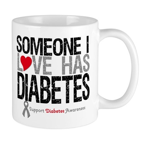 Someone I Love Has Diabetes Mug