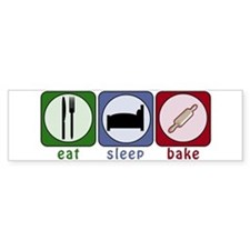 Eat Sleep Bake Bumper Bumper Sticker