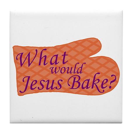 What Would Jesus Bake? Tile Coaster