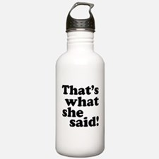 That's what she said Water Bottle