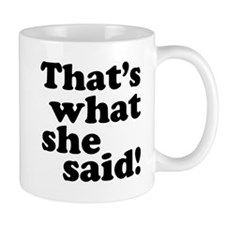 That's what she said Small Small Mug