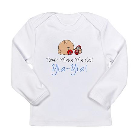 Don't Make Me Call Yia-Yia Long Sleeve Infant T-Sh