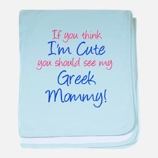 Think I'm Cute - Greek Mommy baby blanket