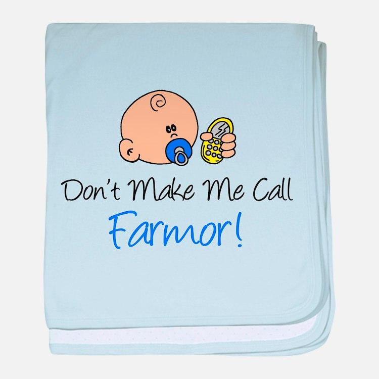 Don't Make Me Call Farmor baby blanket