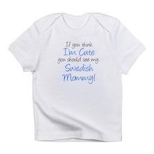 Think I'm Cute Swedish Mommy Infant T-Shirt