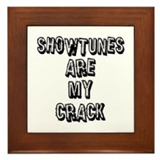 Showtunes Are My Crack Framed Tile