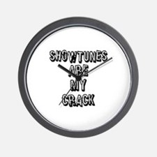 Showtunes Are My Crack Wall Clock