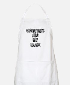 Showtunes Are My Crack Apron