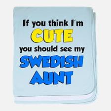 Think I'm Cute Swedish Aunt baby blanket