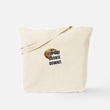 Put dat cookie Down Tote Bag