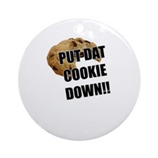Put dat cookie Down Ornament (Round)