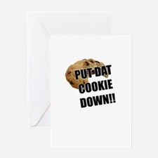 Put dat cookie Down Greeting Card