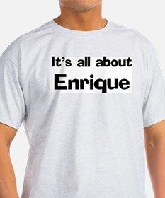 It's all about Enrique Ash Grey T-Shirt