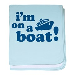 I'm on a Boat! baby blanket