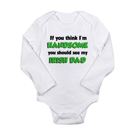 I'm Handsome Irish Dad Long Sleeve Infant Bodysuit