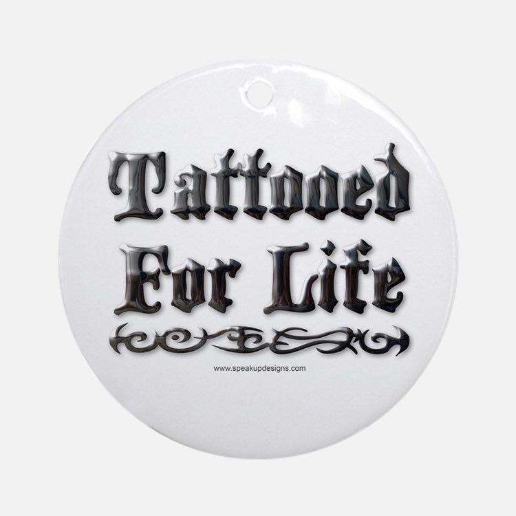 Tattooed For Life Ornament (Round)