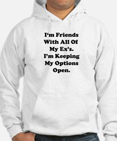 I'm Friends With All Of My Ex Hoodie
