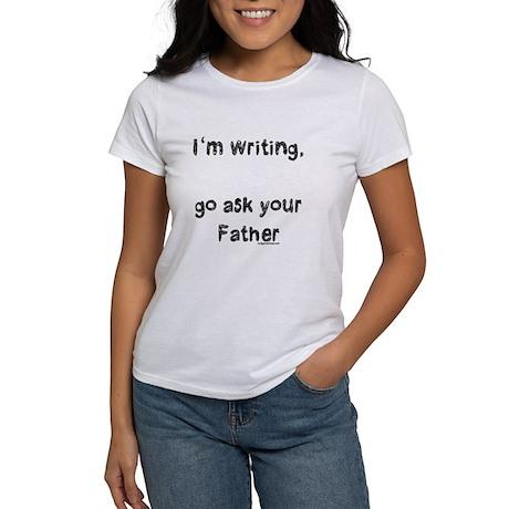 Writing, ask dad Women's T-Shirt