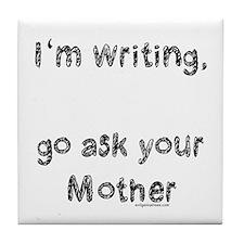 Writing, ask mom Tile Coaster