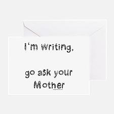 Writing, ask mom Greeting Card